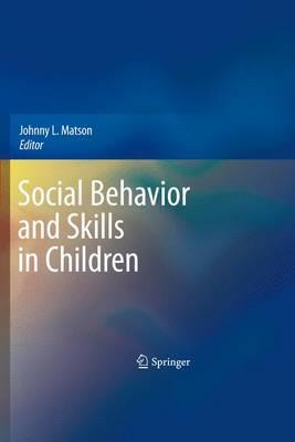 Social Behavior and Skills in Children by Johnny L. Matson