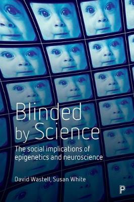 Blinded by science by David Wastell