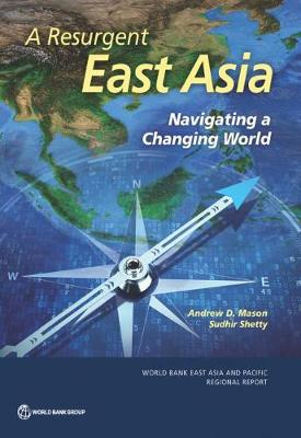 A resurgent East Asia: navigating a changing world by Andrew D. Mason