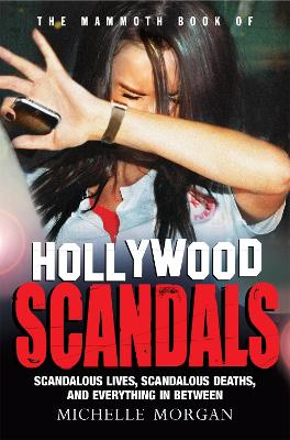 The Mammoth Book of Hollywood Scandals by Michelle Morgan