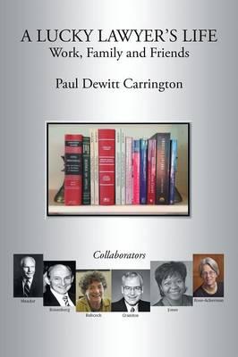 A Lucky Lawyer's Life by Paul DeWitt Carrington