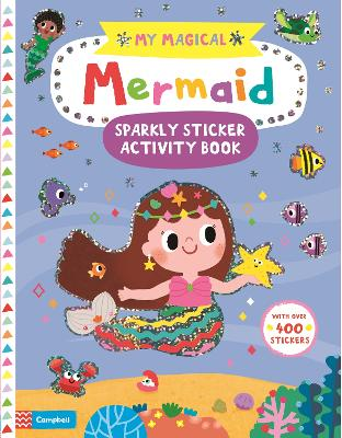 My Magical Mermaid Sparkly Sticker Activity Book by Campbell Books
