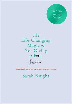 The Life-changing Magic of Not Giving a F**k Journal by Sarah Knight