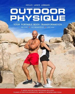 Outdoor Physique: Your Portable Body Transformation by Hollis Lance Liebman