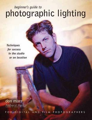 Beginner's Guide To Photographic Lighting by Don Marr