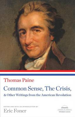 Common Sense, the Crisis, & Other Writings from the American Revolution by Thomas Paine