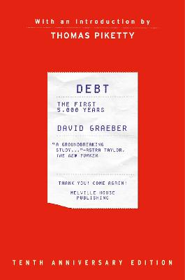 Debt, 10th Anniversary Edition: The First 5,000 Years, Updated and Expanded by David Graeber
