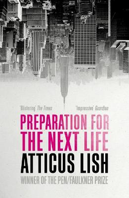 Preparation for the Next Life by Atticus Lish