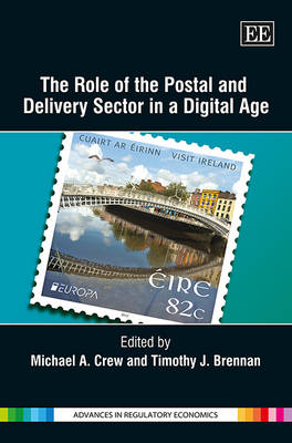 The Role of the Postal and Delivery Sector in a Digital Age by Michael A. Crew