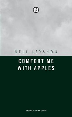 Comfort Me with Apples by Nell Leyshon