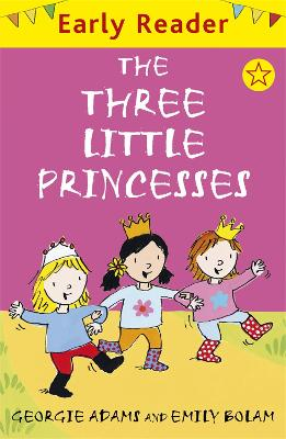 Early Reader: The Three Little Princesses by Georgie Adams