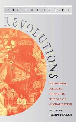 The Future of Revolutions by John Foran