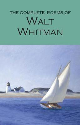 The Complete Poems of Walt Whitman by Walt Whitman