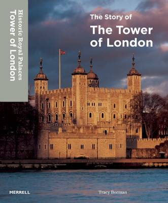 Story of the Tower of London by Tracy Borman