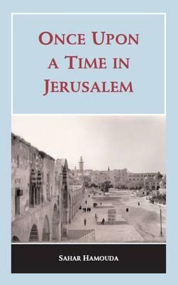 Once Upon a Time in Jerusalem by Sahar Hamouda