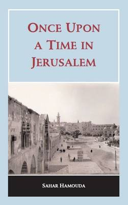 Once Upon a Time in Jerusalem by Sahar Hamouda