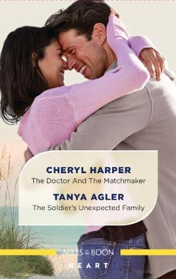 The Doctor and the Matchmaker/The Soldier's Unexpected Family book