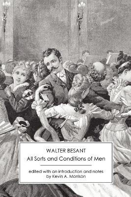 All Sorts and Conditions of Men by Sir Walter Besant