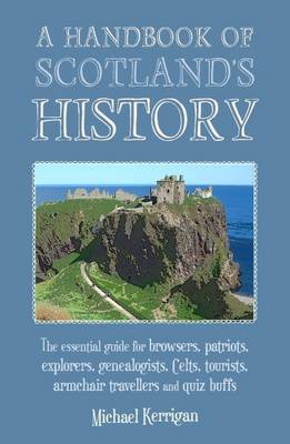 A Handbook of Scotland's History by Michael Kerrigan