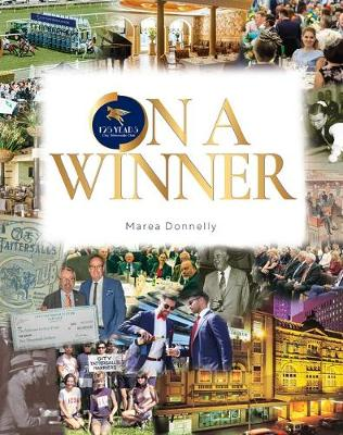 On A Winner: 125 Years City Tattersalls Club by Marea Donnelly
