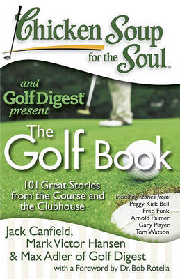 Chicken Soup for the Soul: The Golf Book by Jack Canfield