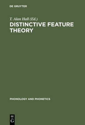 Distinctive Feature Theory by T. Alan Hall