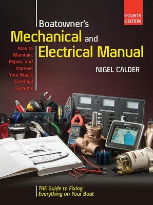 Boatowners Mechanical and Electrical Manual 4/E by Nigel Calder