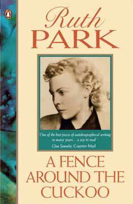 Fence Around the Cuckoo (Vol 1) by Ruth Park