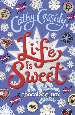 Life is Sweet: A Chocolate Box Short Story Collection by Cathy Cassidy