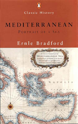 The Mediterranean: Portrait of a Sea by Ernle Bradford