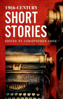 19th-Century Short Stories by Christopher Edge