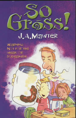 So Gross! by Jeni Mawter