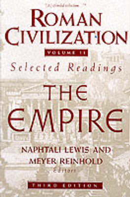 Roman Civilization: Selected Readings: The Empire, Volume 2 by Meyer Reinhold