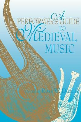 Performer's Guide to Medieval Music book