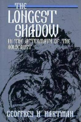 Longest Shadow by Geoffrey H. Hartman