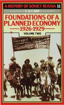 History of Soviet Russia: 4 Foundations of a Planned Economy,1926-1929 by E. H. Carr
