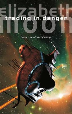 Trading In Danger: Vatta's War: Book One by Elizabeth Moon