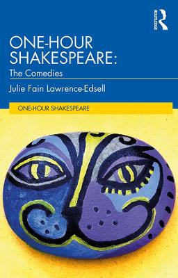 One-Hour Shakespeare: The Comedies by Julie Fain Lawrence-Edsell
