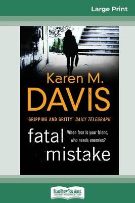 Fatal Mistake (16pt Large Print Edition) by Karen M. Davis