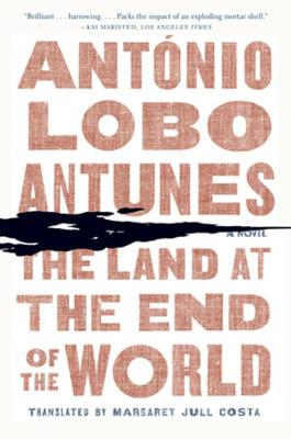 Land at the End of the World by Antonio Lobo Antunes
