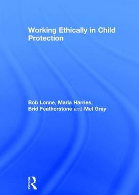 Working Ethically in Child Protection book