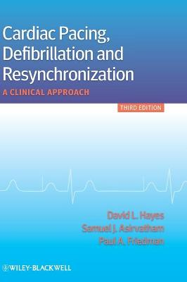 Cardiac Pacing, Defibrillation and                Resynchronization - a Clinical Approach by David L. Hayes