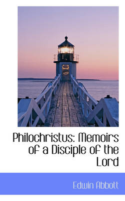 Philochristus: Memoirs of a Disciple of the Lord book