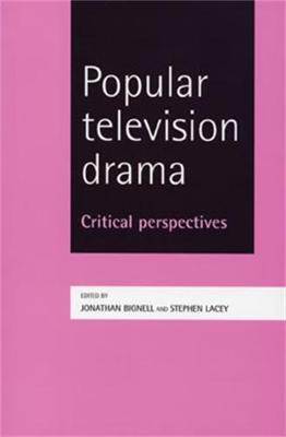 Popular Television Drama by Jonathan Bignell