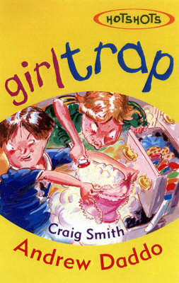The Hotshots 23: Girl Trap by Andrew Daddo