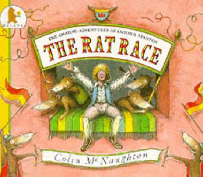 The Rat Race: The Amazing Adventures of Anton B.Stanton by Colin McNaughton