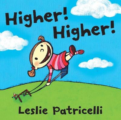Higher, Higher Board Book by Leslie Patricelli