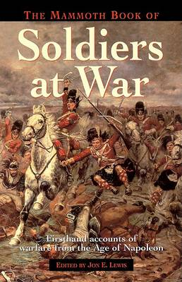 The Mammoth Book of Soldiers at War by Jon E. Lewis