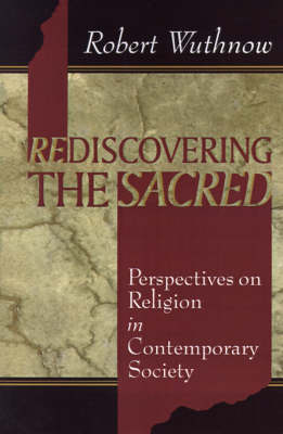 Rediscovering the Sacred by Robert Wuthnow