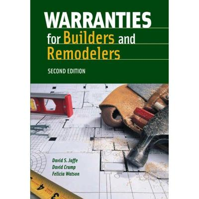 Warranties For Builders & Remodelers by David Jaffee
